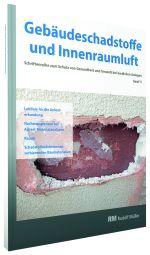 Cover der Schriftenreihe Gebäudeschadstoffe und Innenraumluft, Band 11 mit den Themen Nationaler Asbestdialog, Leitlinie für die Asbesterkundung, Nachweisgrenzen bei Asbestanalysen, Radon und luftreinigende Baumaterialien