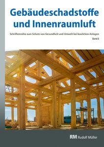 Cover der Schriftenreihe Gebäudeschadstoffe und Innenraumluft, Band 6 mit den Themen emissionsarme Bauprodukte, Emissionen aus Holz, Konservierungsmittel