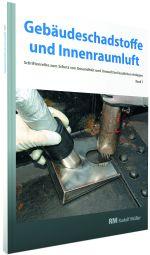 Cover der Schriftenreihe Gebäudeschadstoffe und Innenraumluft, Band 7 mit den Themen schadstoffarmes Bauen und Renovieren, BT-Verfahren bei Stahlbauten, Asbestüberdeckung
